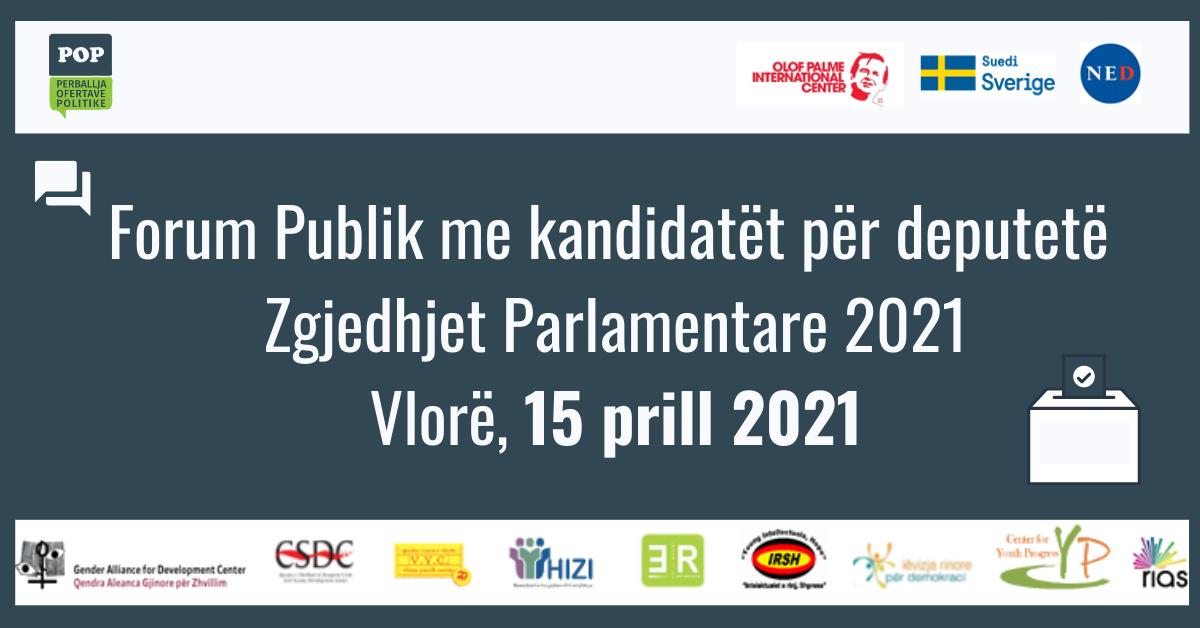 VLORË- Forum Publik mes Qytetarëve dhe Kandidatëve për Deputetë – Zgjedhje Parlamentare 2021